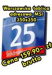 Warszawska tablica adresowahttp://www.sklepdrogowy.pl/Warszawska_tablica_adresowa_MSI_350x350-395.html